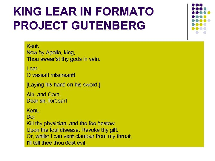 KING LEAR IN FORMATO PROJECT GUTENBERG Kent. Now by Apollo, king, Thou swear'st thy