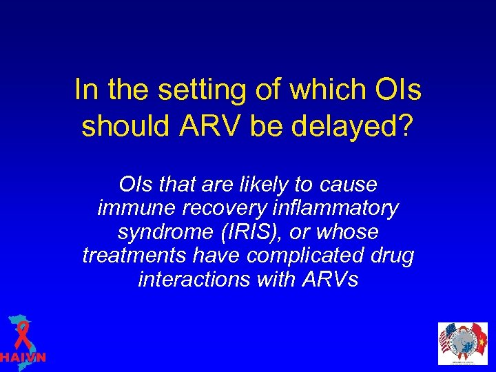 In the setting of which OIs should ARV be delayed? OIs that are likely