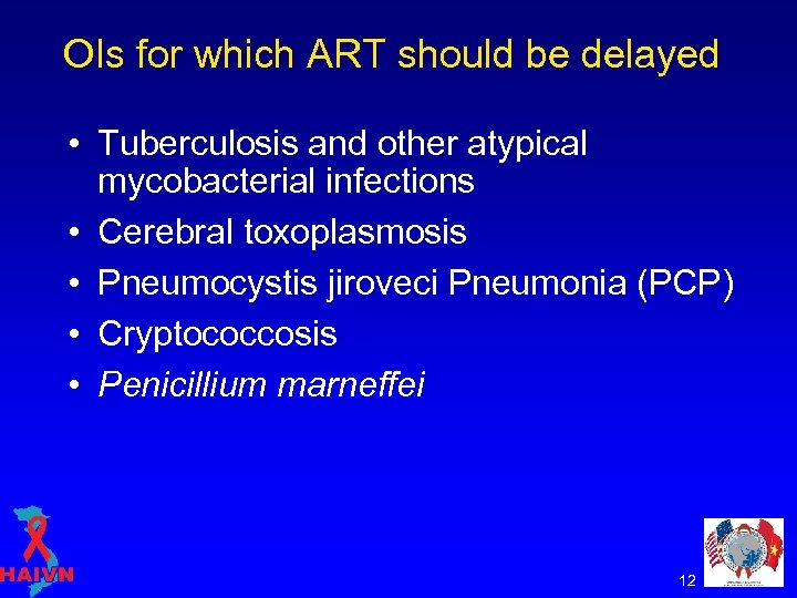 OIs for which ART should be delayed • Tuberculosis and other atypical mycobacterial infections