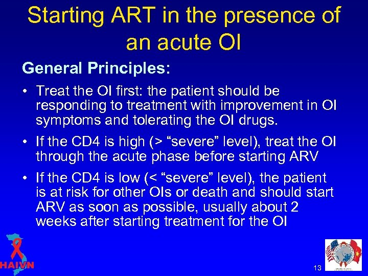 Starting ART in the presence of an acute OI General Principles: • Treat the
