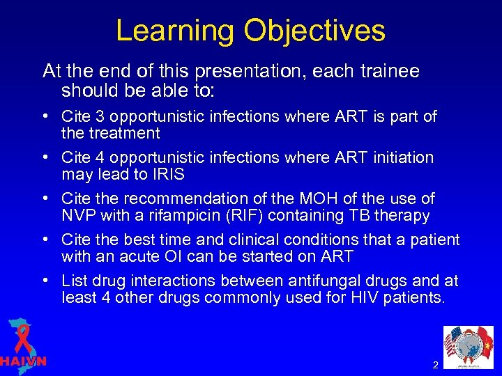 Learning Objectives At the end of this presentation, each trainee should be able to: