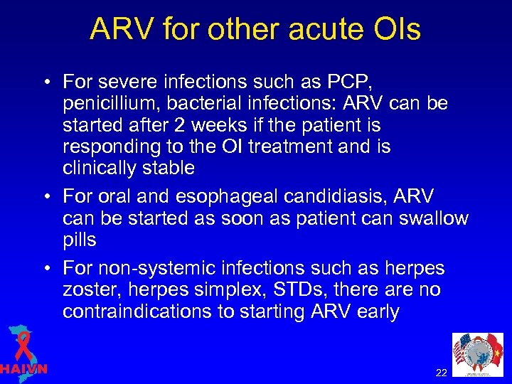 ARV for other acute OIs • For severe infections such as PCP, penicillium, bacterial