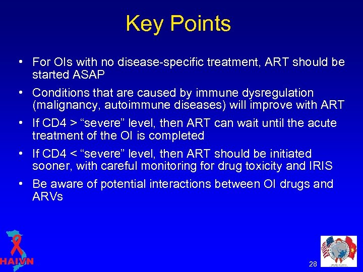Key Points • For OIs with no disease-specific treatment, ART should be started ASAP