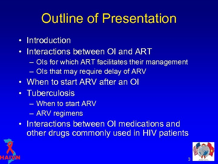 Outline of Presentation • Introduction • Interactions between OI and ART – OIs for