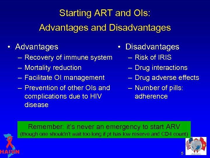 Starting ART and OIs: Advantages and Disadvantages • Advantages – – Recovery of immune