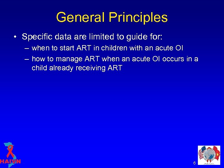 General Principles • Specific data are limited to guide for: – when to start