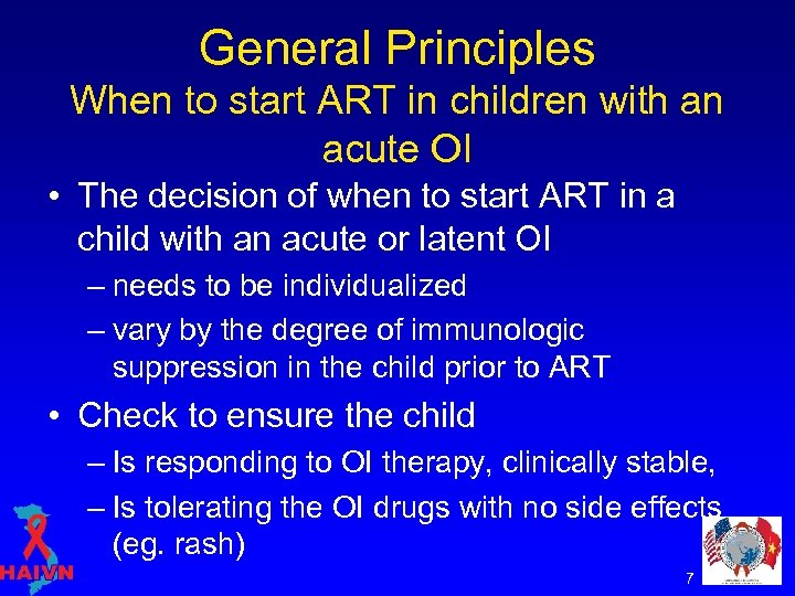 General Principles When to start ART in children with an acute OI • The