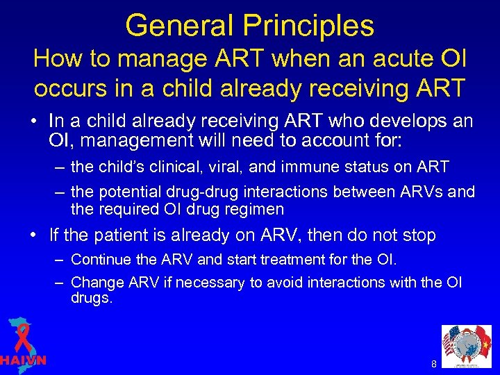 General Principles How to manage ART when an acute OI occurs in a child