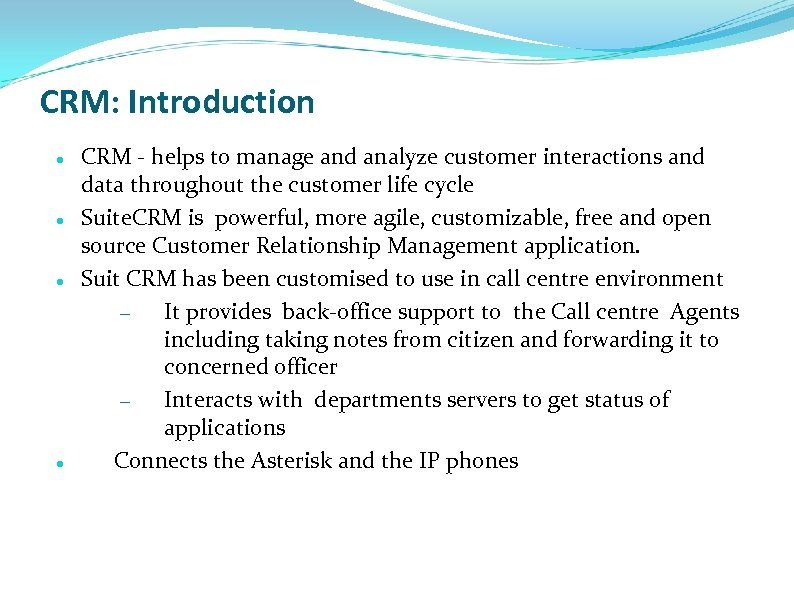 CRM: Introduction CRM - helps to manage and analyze customer interactions and data throughout