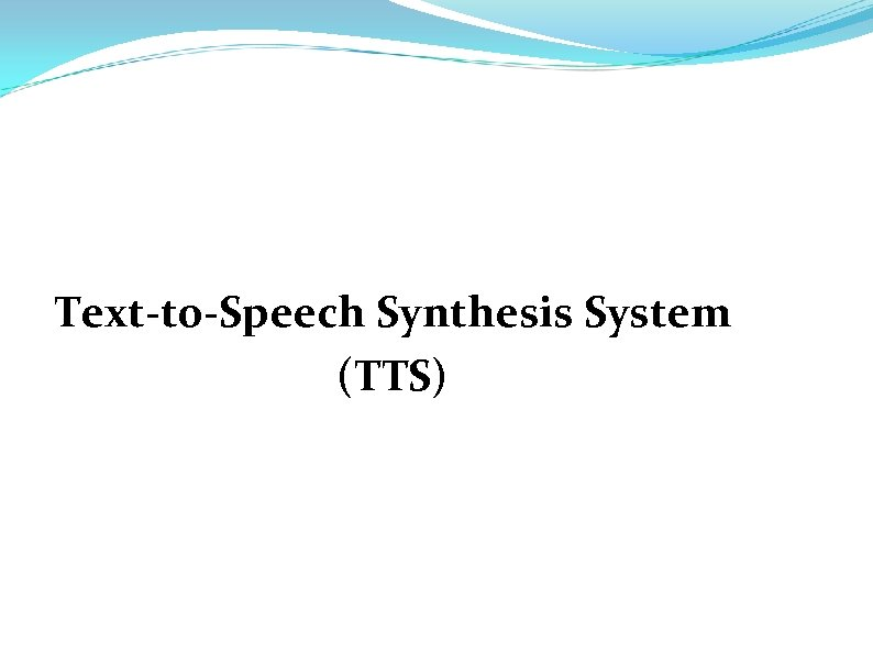 Text-to-Speech Synthesis System (TTS)