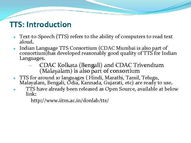 TTS: Introduction Text-to-Speech (TTS) refers to the ability of computers to read text aloud.