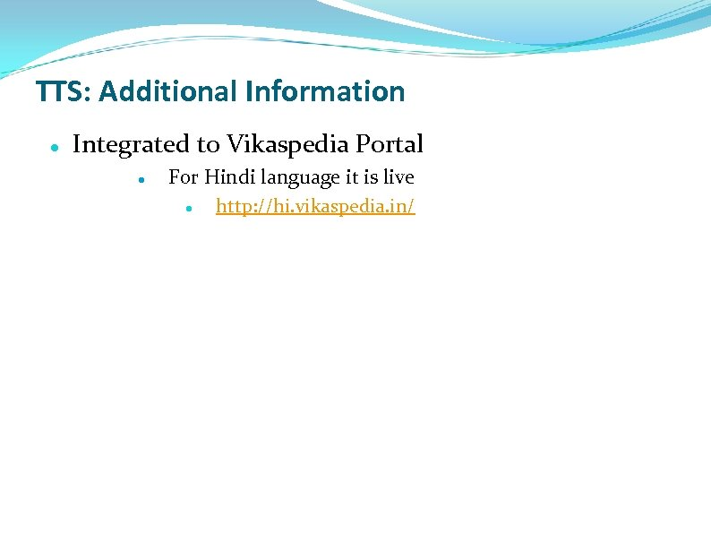 TTS: Additional Information Integrated to Vikaspedia Portal For Hindi language it is live http: