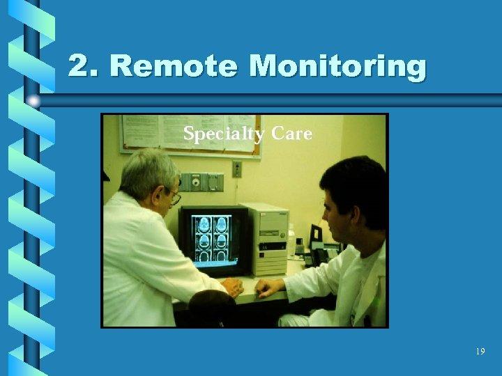 2. Remote Monitoring 19