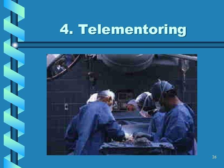 4. Telementoring 26