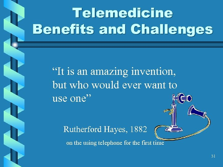 """Telemedicine Benefits and Challenges """"It is an amazing invention, but who would ever want"""