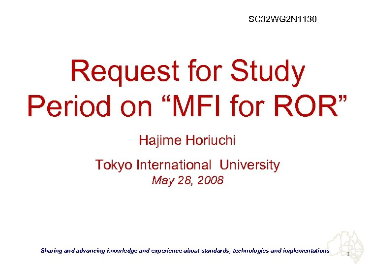 "SC 32 WG 2 N 1130 Request for Study Period on ""MFI for ROR"""
