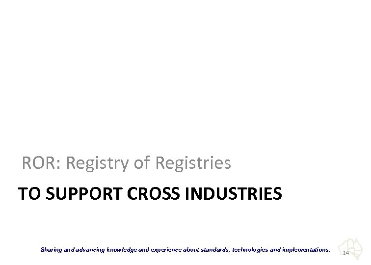 "ROR: Registry of Registries TO SUPPORT CROSS INDUSTRIES ""Sharing and advancing knowledge and experience"