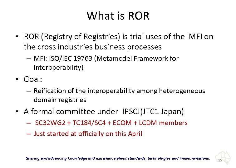 What is ROR • ROR (Registry of Registries) is trial uses of the MFI