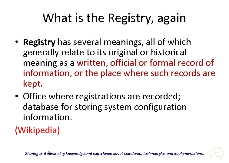 What is the Registry, again • Registry has several meanings, all of which generally