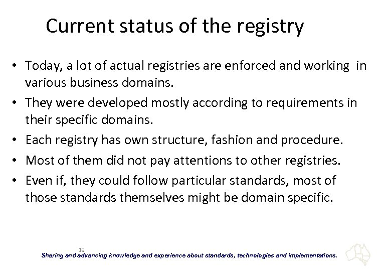 Current status of the registry • Today, a lot of actual registries are enforced