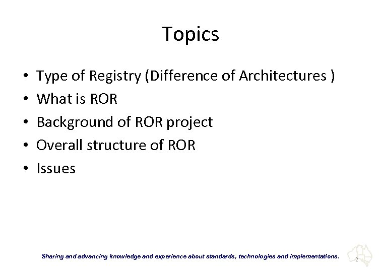 Topics • • • Type of Registry (Difference of Architectures ) What is ROR