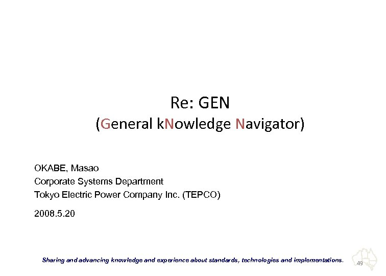 Re: GEN (General k. Nowledge Navigator) OKABE, Masao Corporate Systems Department Tokyo Electric Power