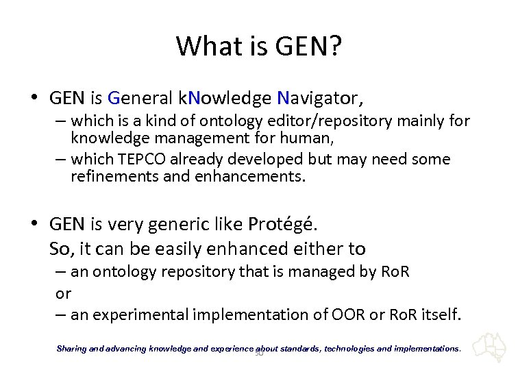 What is GEN? • GEN is General k. Nowledge Navigator, – which is a
