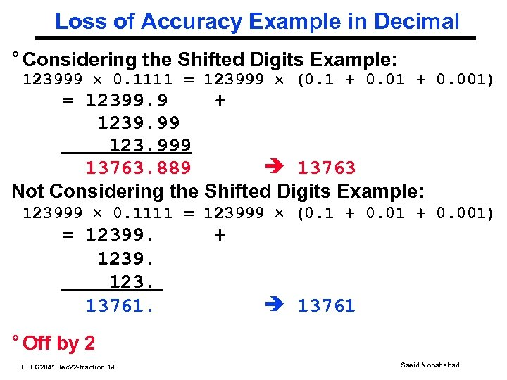 Loss of Accuracy Example in Decimal ° Considering the Shifted Digits Example: 123999 0.