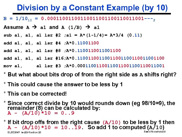Division by a Constant Example (by 10) B = 1/1010 = 0. 00011001100110011001 ---2