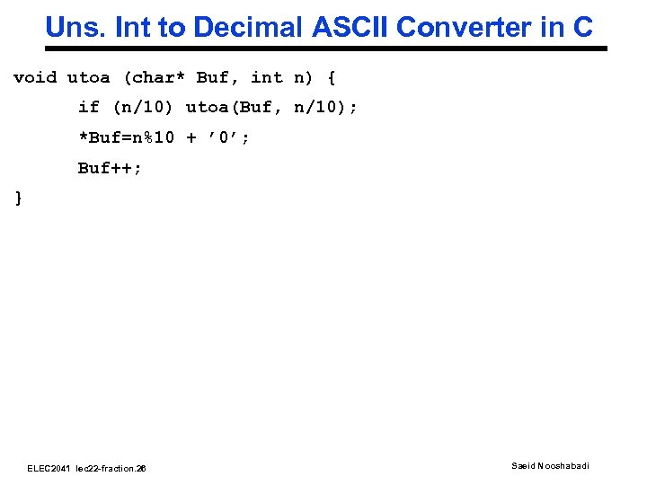 Uns. Int to Decimal ASCII Converter in C void utoa (char* Buf, int n)