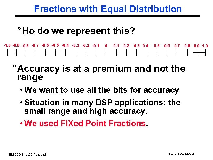 Fractions with Equal Distribution ° Ho do we represent this? -1. 0 -0. 9