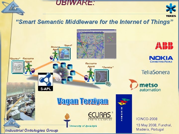 """UBIWARE: """"Smart Semantic Middleware for the Internet of Things"""" Resource Agent """"Device"""" Resource Agent"""