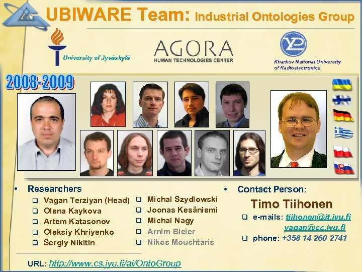 UBIWARE Team: Industrial Ontologies Group University of Jyväskylä • Kharkov National University of Radioelectronics