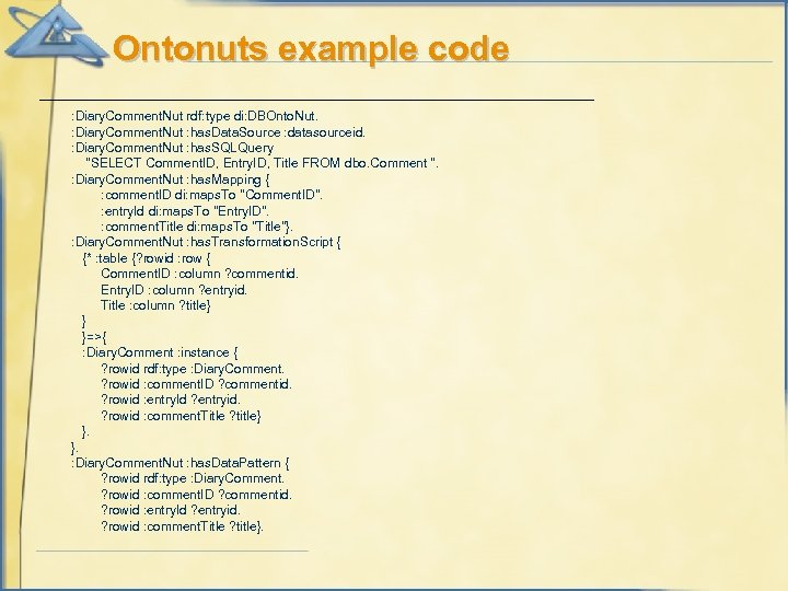 Ontonuts example code : Diary. Comment. Nut rdf: type di: DBOnto. Nut. : Diary.