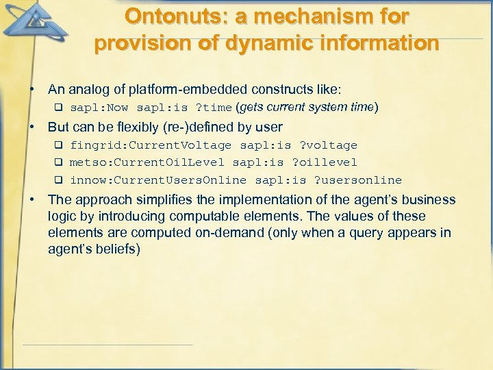 Ontonuts: a mechanism for provision of dynamic information • An analog of platform-embedded constructs