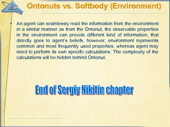 Ontonuts vs. Softbody (Environment) • An agent can seamlessly read the information from the
