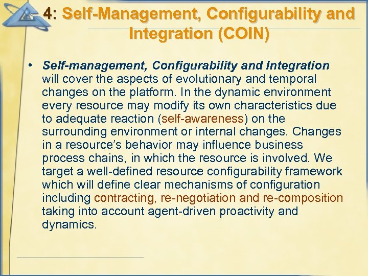 4: Self-Management, Configurability and Integration (COIN) • Self-management, Configurability and Integration will cover the