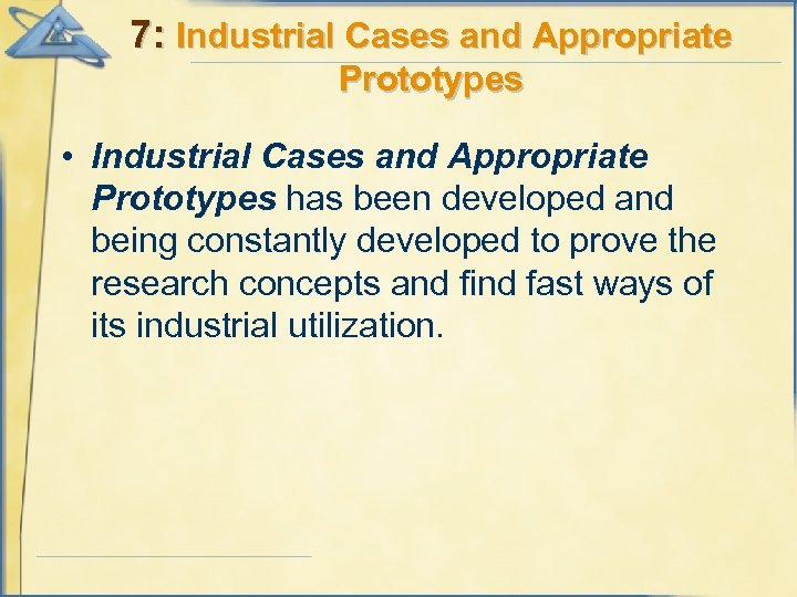 7: Industrial Cases and Appropriate Prototypes • Industrial Cases and Appropriate Prototypes has been