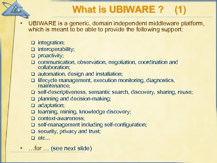 What is UBIWARE ? (1) • UBIWARE is a generic, domain independent middleware platform,