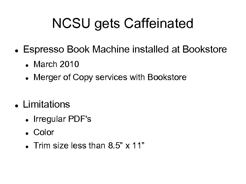 NCSU gets Caffeinated Espresso Book Machine installed at Bookstore March 2010 Merger of Copy