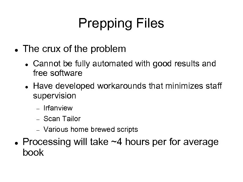 Prepping Files The crux of the problem Cannot be fully automated with good results