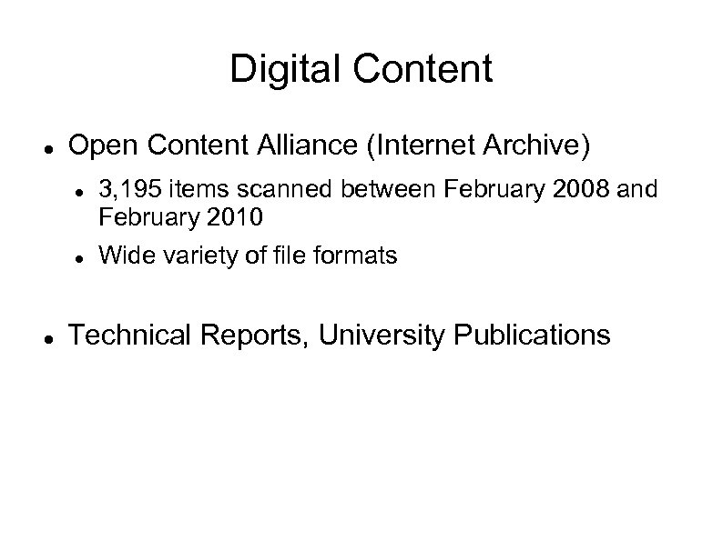 Digital Content Open Content Alliance (Internet Archive) 3, 195 items scanned between February 2008