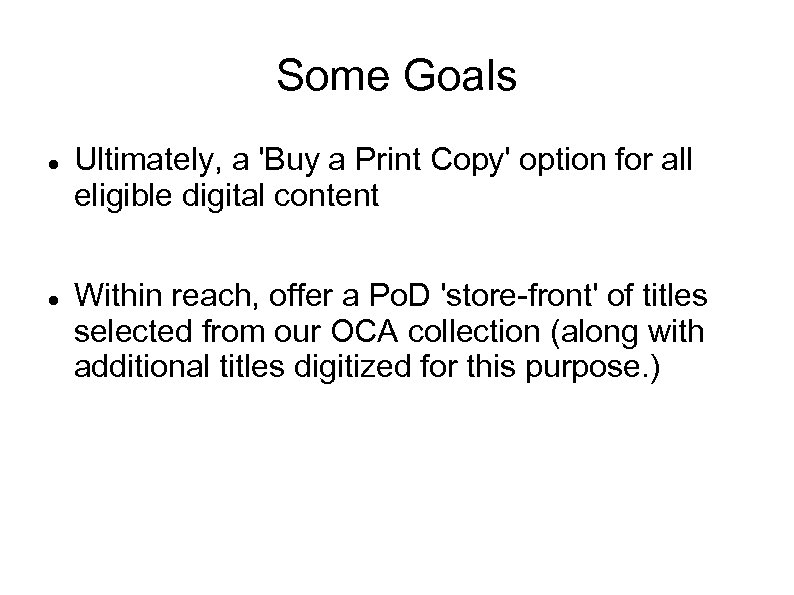 Some Goals Ultimately, a 'Buy a Print Copy' option for all eligible digital content