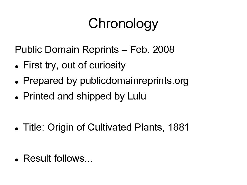 Chronology Public Domain Reprints – Feb. 2008 First try, out of curiosity Prepared by