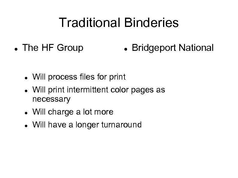 Traditional Binderies The HF Group Bridgeport National Will process files for print Will print