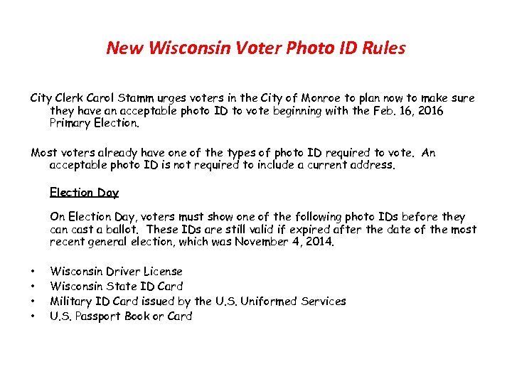New Wisconsin Voter Photo ID Rules City Clerk Carol Stamm urges voters in the