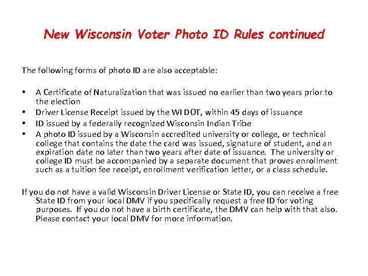 New Wisconsin Voter Photo ID Rules continued The following forms of photo ID are