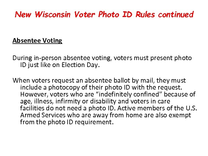 New Wisconsin Voter Photo ID Rules continued Absentee Voting During in-person absentee voting, voters