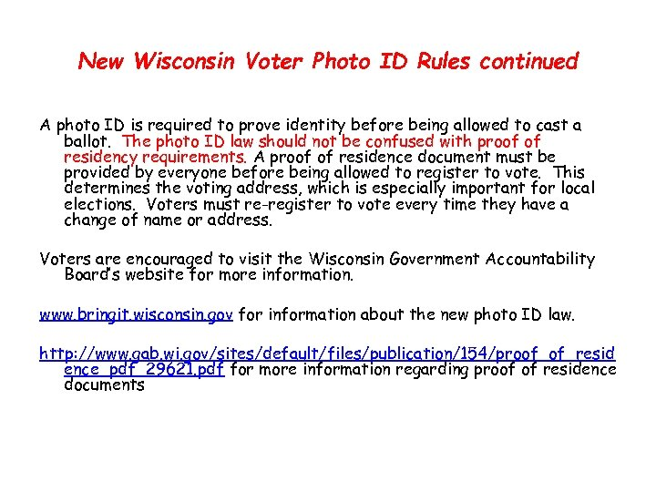 New Wisconsin Voter Photo ID Rules continued A photo ID is required to prove