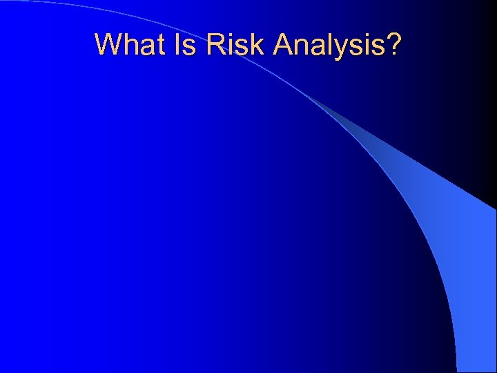 What Is Risk Analysis?